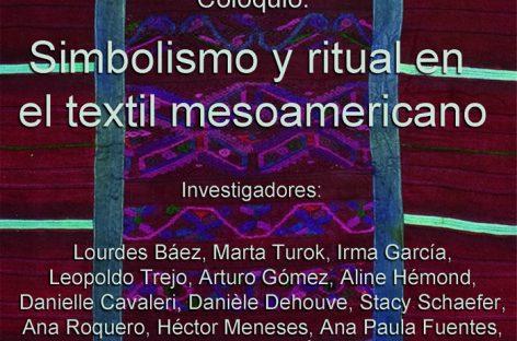 """Este miércoles inicia el: Coloquio """"Simbolismo y ritual en el textil mesoamericano"""" en el MTO"""
