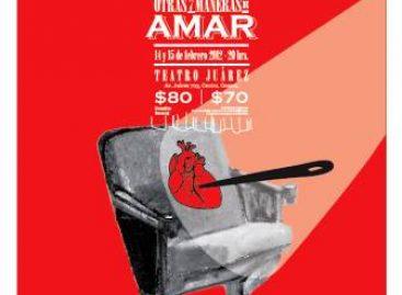 Otras 7 Maneras de Amar Teatro Juárez y Cuauhpanco Teatro presentan