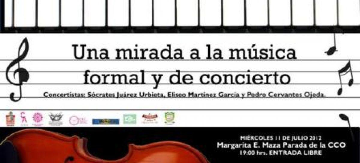 """""""Una mirada a la Música Formal y de Concierto""""; concertistas Oaxaqueños en la CCO"""
