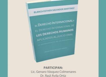 Presentarán libro sobre derechos humanos aplicado al juicio oral