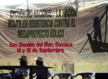 El megaproyecto eólico nueva invasión europea al Istmo de Tehuantepec