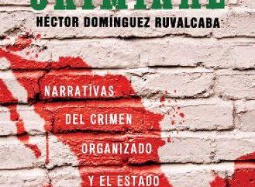 """En """"Nación Criminal"""", Ruvalcaba exhibe a Estado, criminales y sociedad como cómplices"""