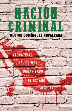 """Presentará """"Nación Criminal"""" en la FUL 2015"""