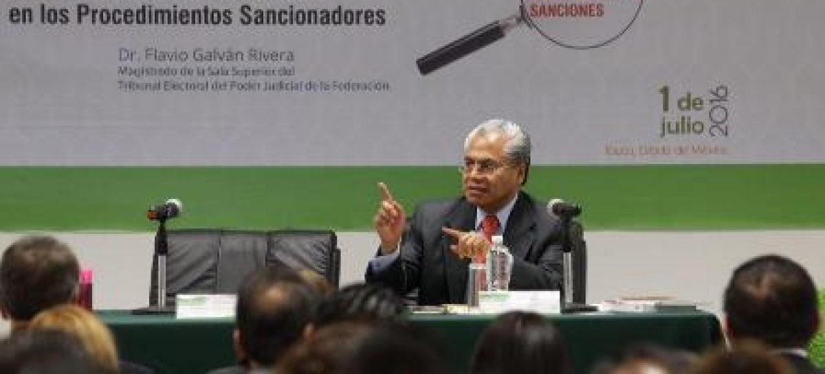 Deben ser racionales y proporcionales sanciones contra violaciones a la normatividad electoral para ser adecuadas: Galván Rivera