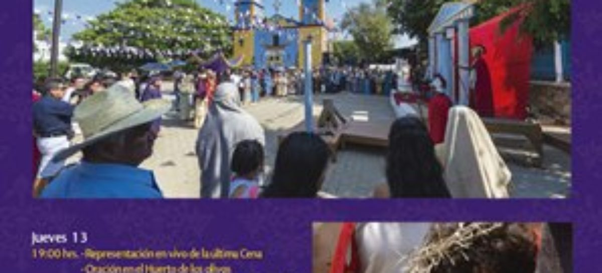 La Pasión de Cristo en vivo en Ánimas Trujano, Oaxaca, atractivo para el turismo