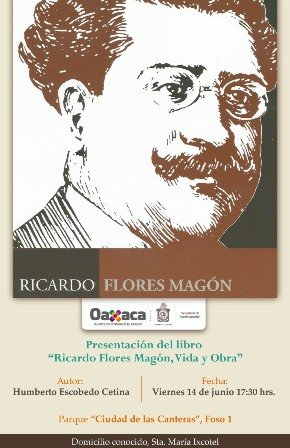 """Presentan libro """"Ricardo Flores Magón: Vida y Obra"""", de Humberto Escobedo Cetina"""