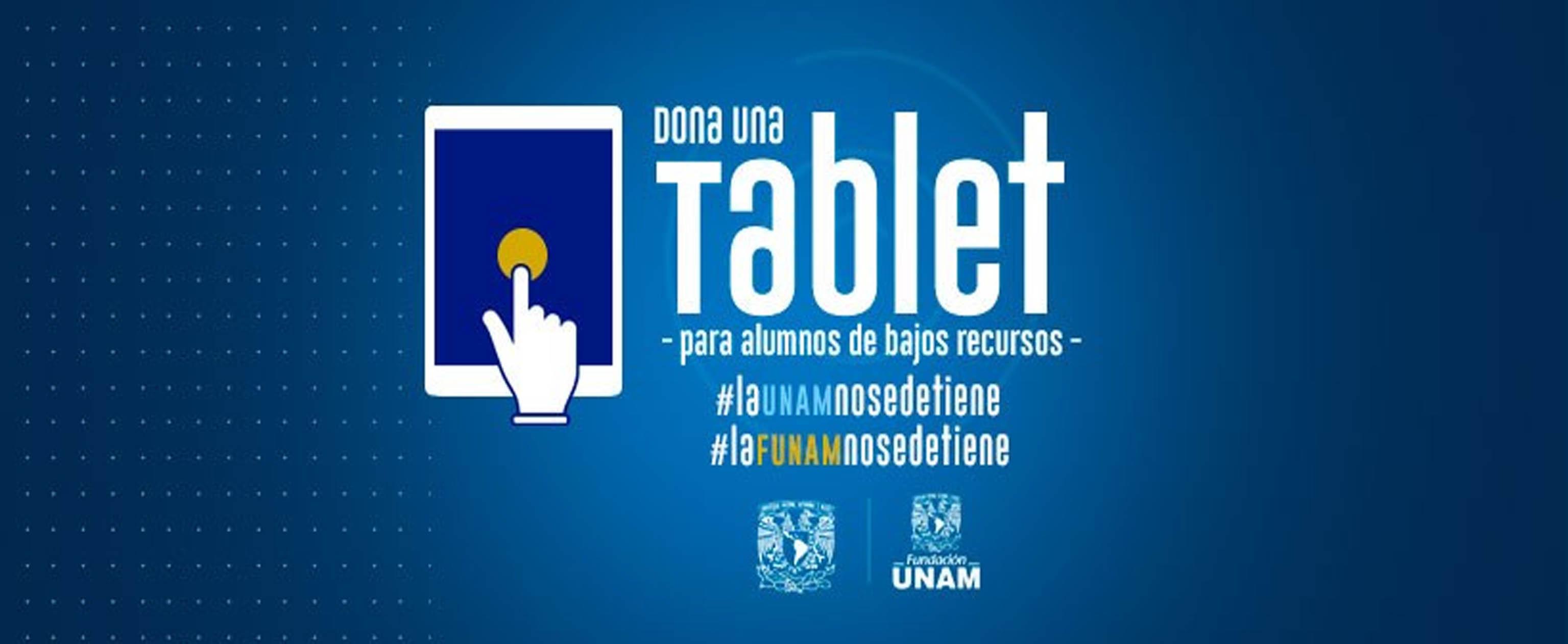 UNAM INICIA CAMPAÑA PARA DOTAR TABLETAS A UNIVERSITARIOS DE BAJOS RECURSOS Y BUENOS PROMEDIOS