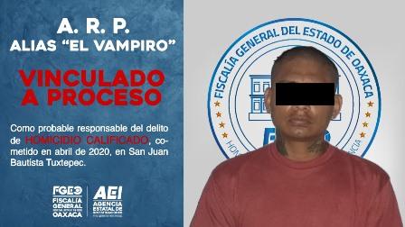 "Vinculado a proceso ""El Vampiro"", probable líder de célula criminal que operaba en Tuxtepec"