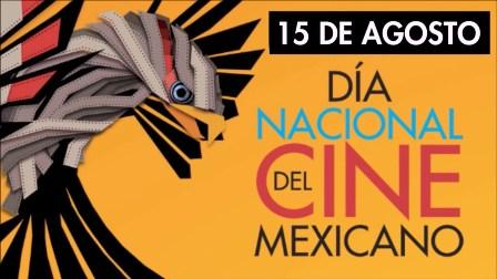 """""""15 de agosto. Día Nacional del Cine Mexicano"""""""
